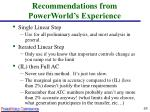 recommendations from powerworld s experience
