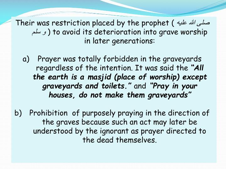 Their was restriction placed by the prophet (