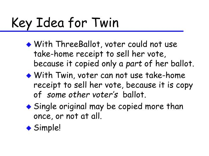 Key Idea for Twin