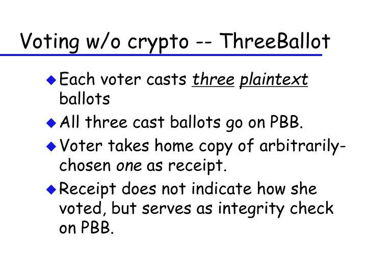 Voting w/o crypto -- ThreeBallot