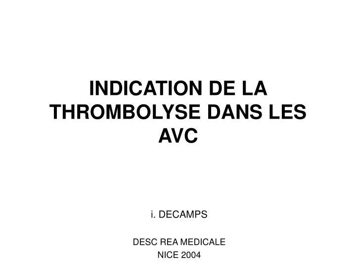 INDICATION DE LA THROMBOLYSE DANS LES AVC