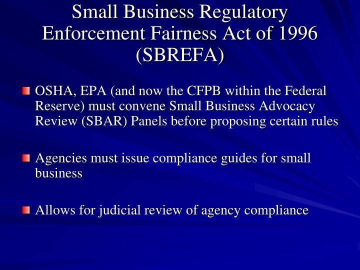Small Business Regulatory Enforcement Fairness Act of 1996 (SBREFA)