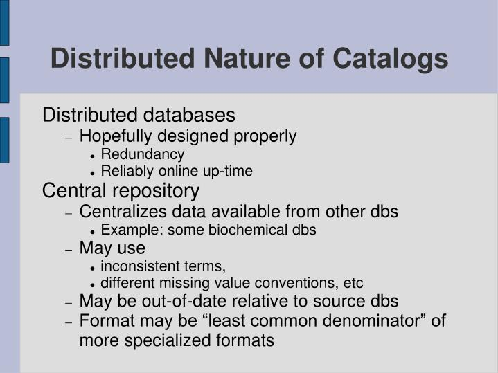 Distributed Nature of Catalogs