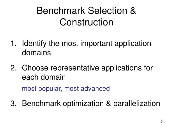 Benchmark Selection & Construction