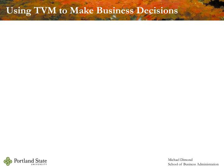 Using TVM to Make Business Decisions