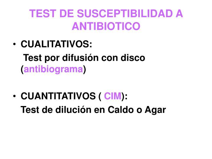 TEST DE SUSCEPTIBILIDAD A ANTIBIOTICO