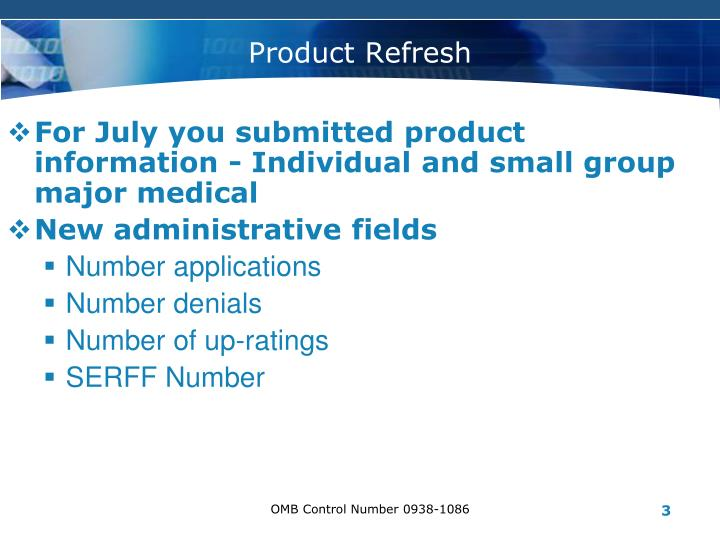 For July you submitted product information - Individual and small group major medical