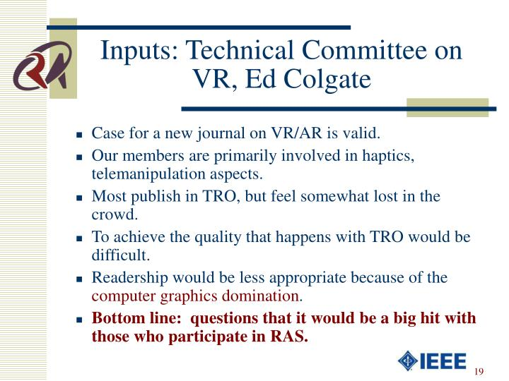Inputs: Technical Committee on VR, Ed Colgate