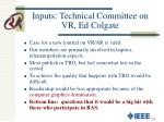 inputs technical committee on vr ed colgate