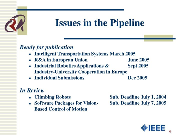 Issues in the Pipeline