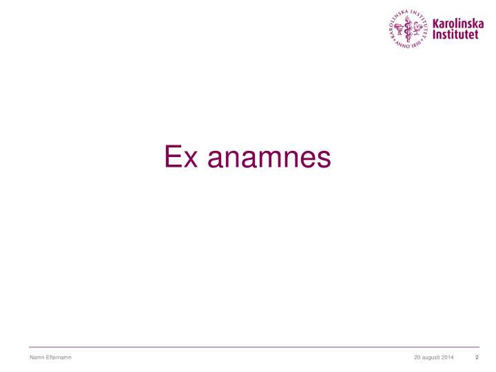Ex anamnes