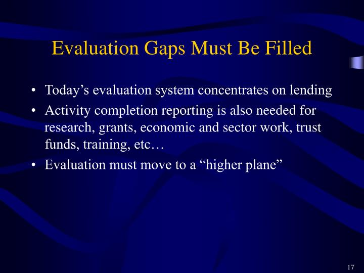 Evaluation Gaps Must Be Filled