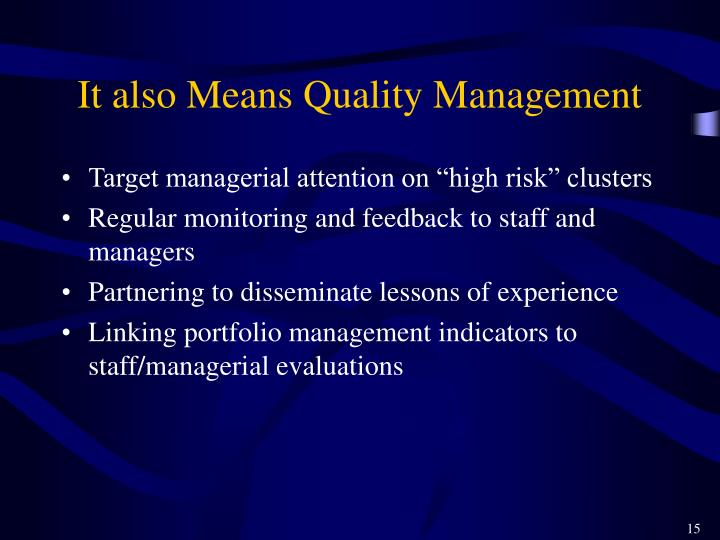 It also Means Quality Management