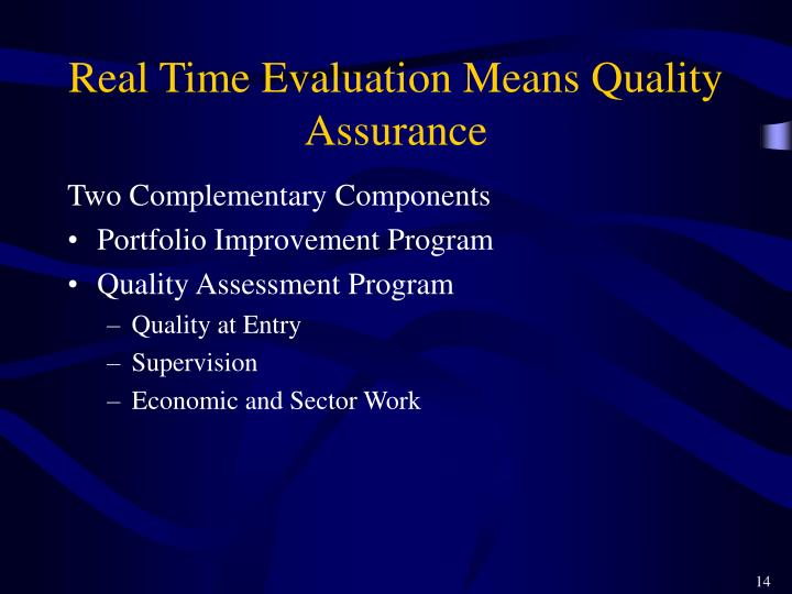 Real Time Evaluation Means Quality Assurance
