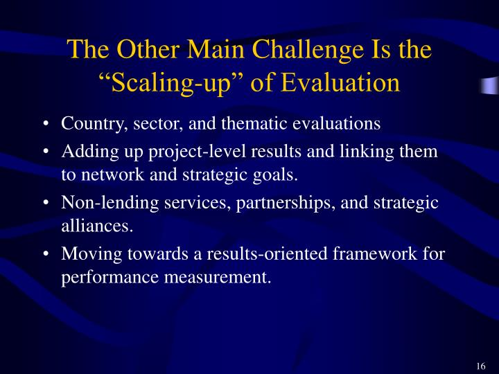 """The Other Main Challenge Is the """"Scaling-up"""" of Evaluation"""