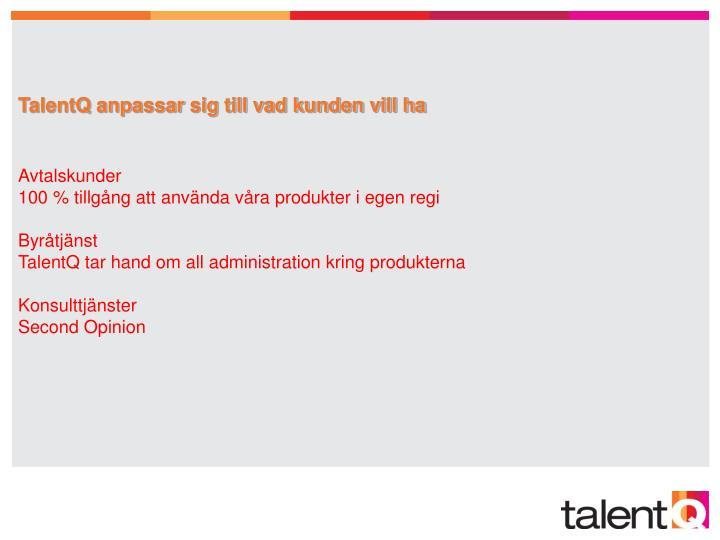 TalentQ anpassar sig till vad kunden vill ha
