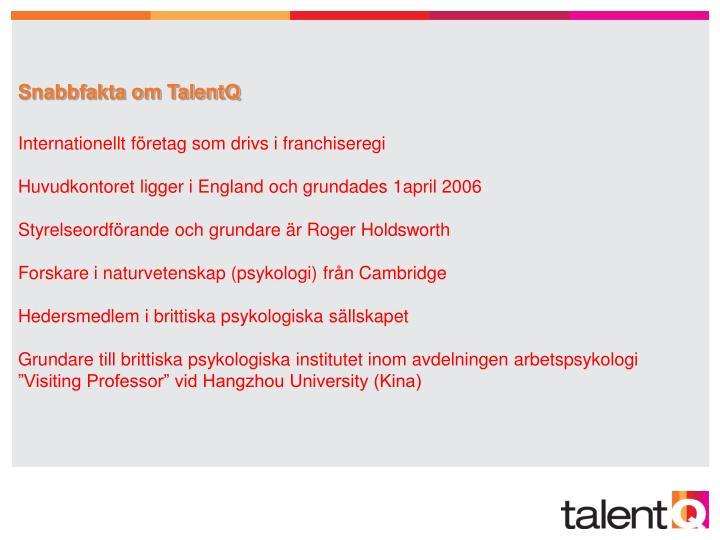 Snabbfakta om TalentQ