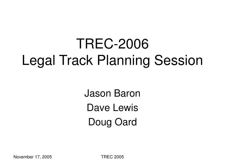 Trec 2006 legal track planning session