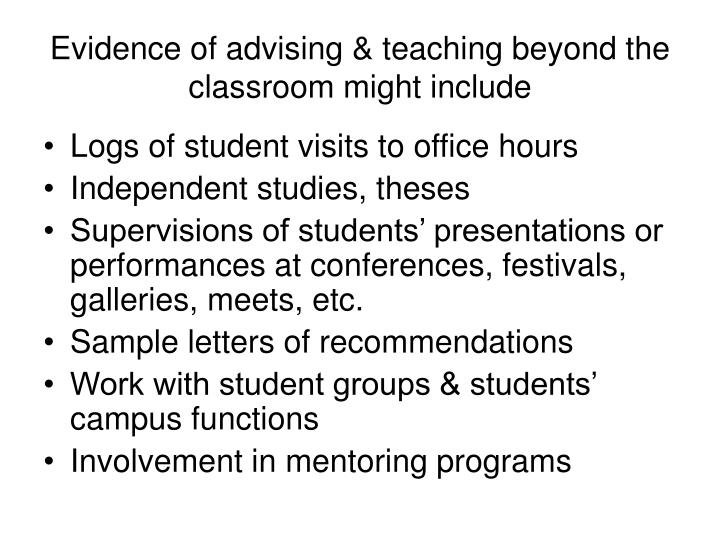 Evidence of advising & teaching beyond the classroom might include