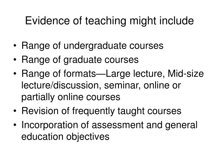 Evidence of teaching might include