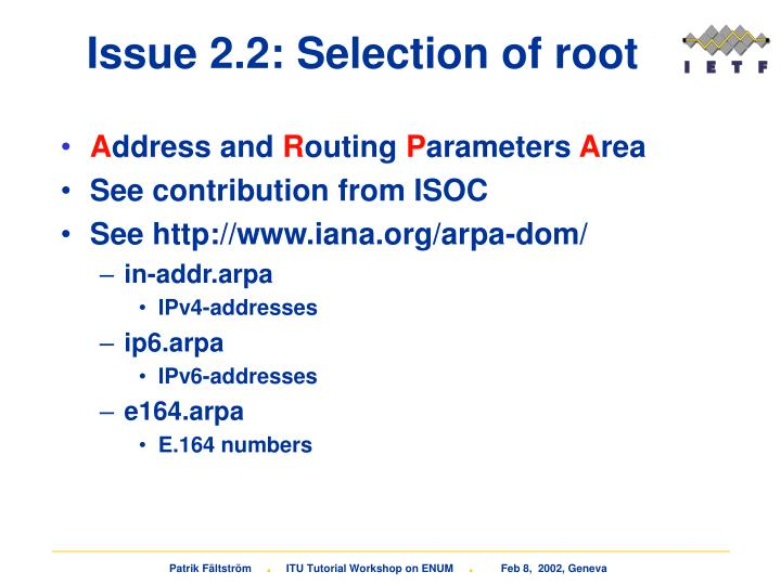 Issue 2.2: Selection of root