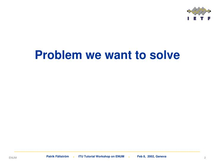 Problem we want to solve