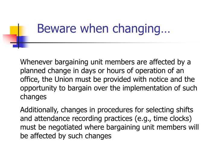 Beware when changing…