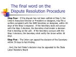 the final word on the dispute resolution procedure