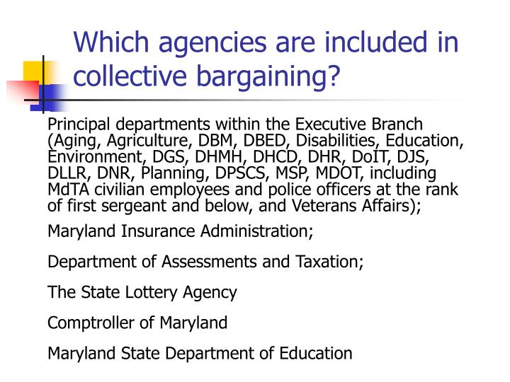 Which agencies are included in collective bargaining?