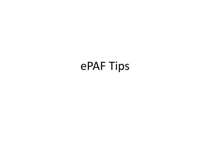 ePAF Tips