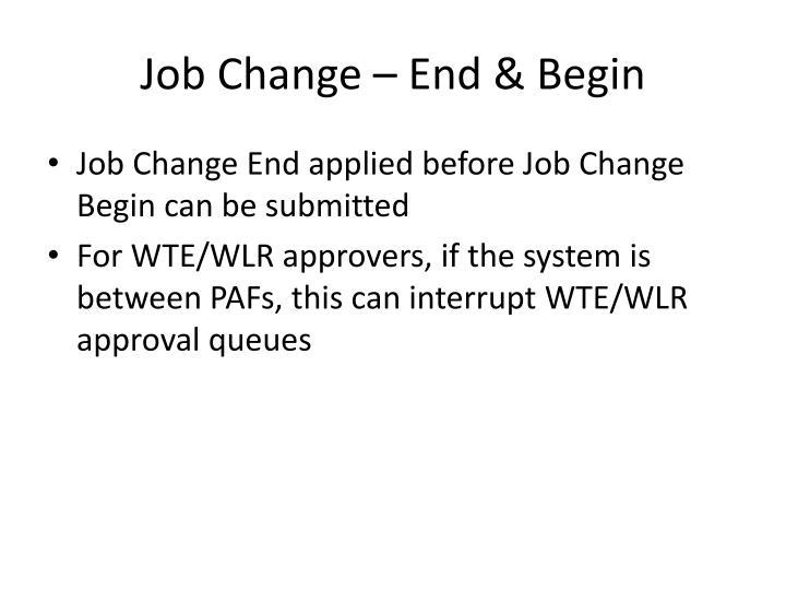 Job Change – End & Begin