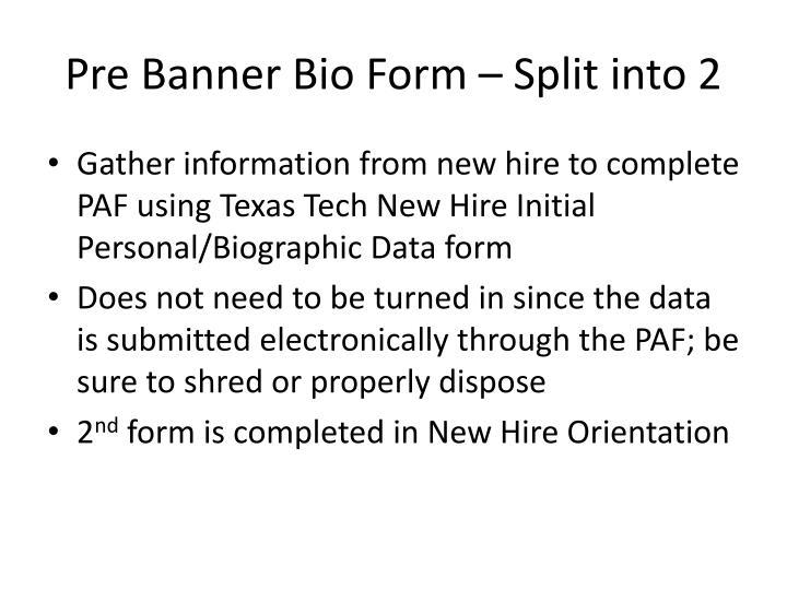 Pre Banner Bio Form – Split into 2