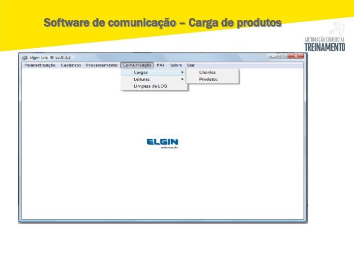 Software de comunicação – Carga de produtos