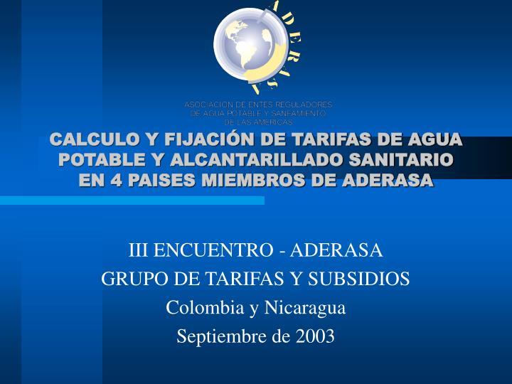 CALCULO Y FIJACIÓN DE TARIFAS DE AGUA POTABLE Y ALCANTARILLADO SANITARIO EN 4 PAISES MIEMBROS DE ADERASA