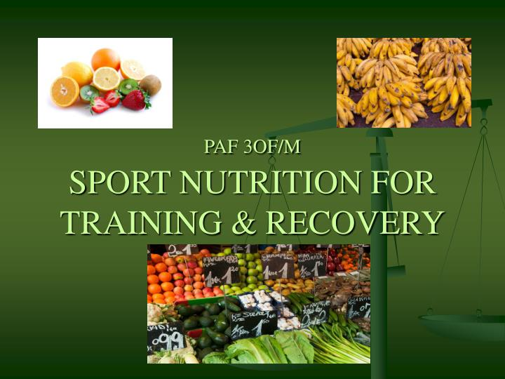 Paf 3of m sport nutrition for training recovery
