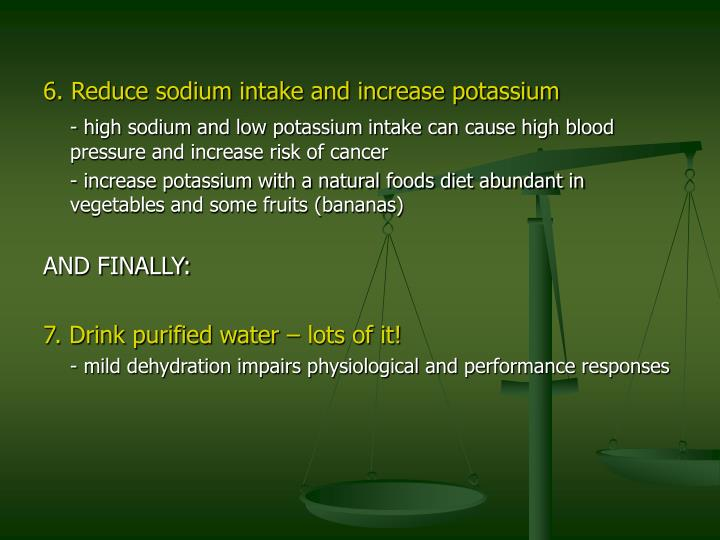 6. Reduce sodium intake and increase potassium