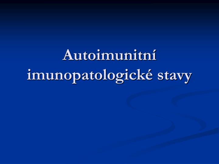 autoimunitn imunopatologick stavy