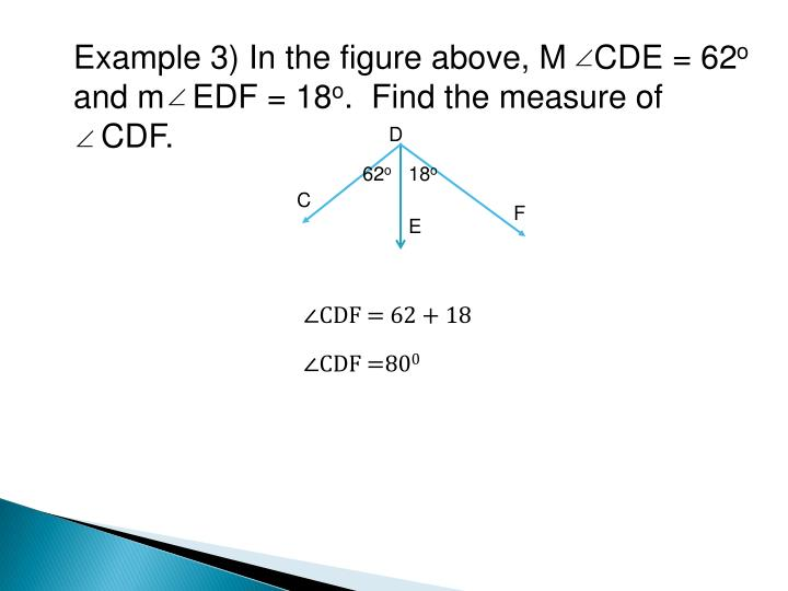 Example 3) In the figure above, M   CDE = 62