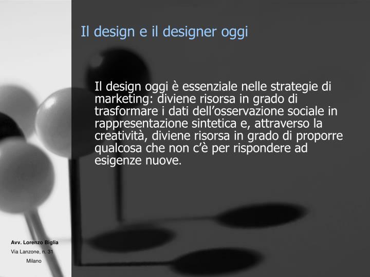 Il design e il designer oggi