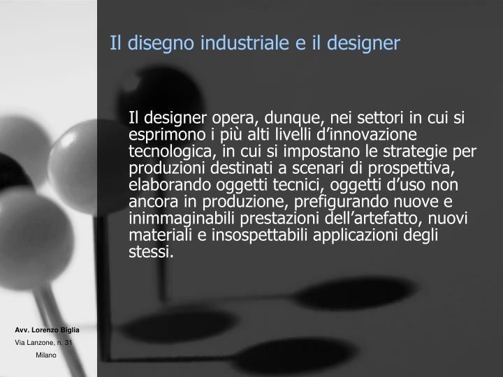 Il disegno industriale e il designer
