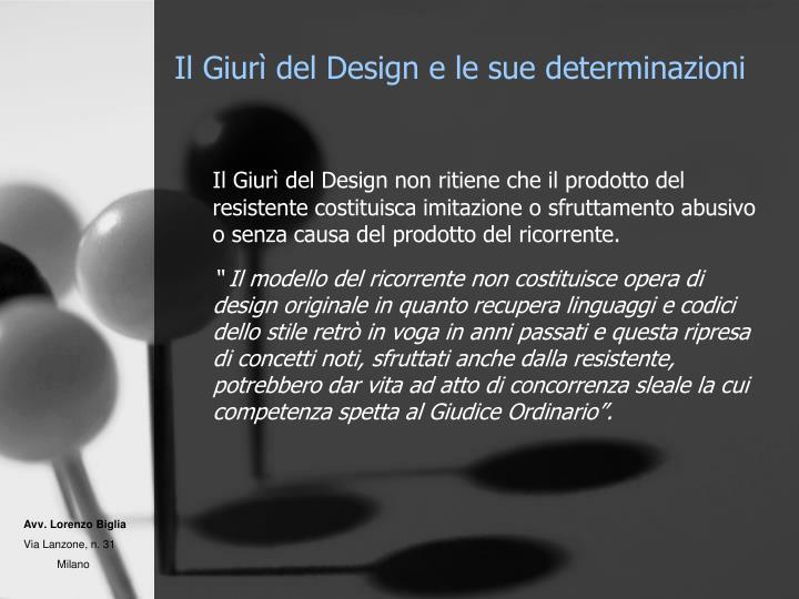 Il Giurì del Design non ritiene che il prodotto del resistente costituisca imitazione o sfruttamento abusivo o senza causa del prodotto del ricorrente.