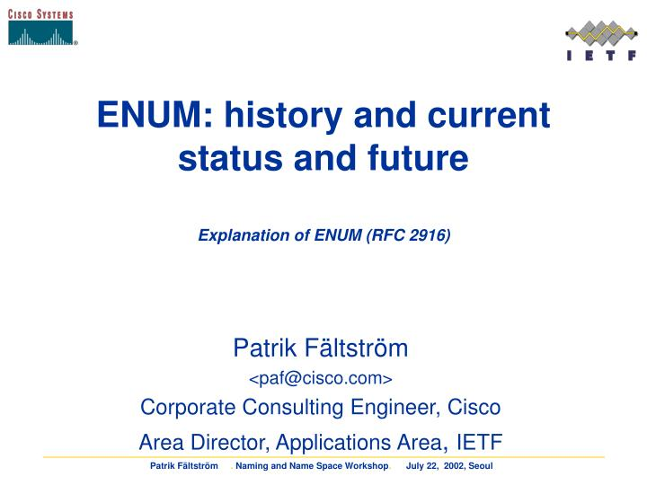 enum history and current status and future explanation of enum rfc 2916
