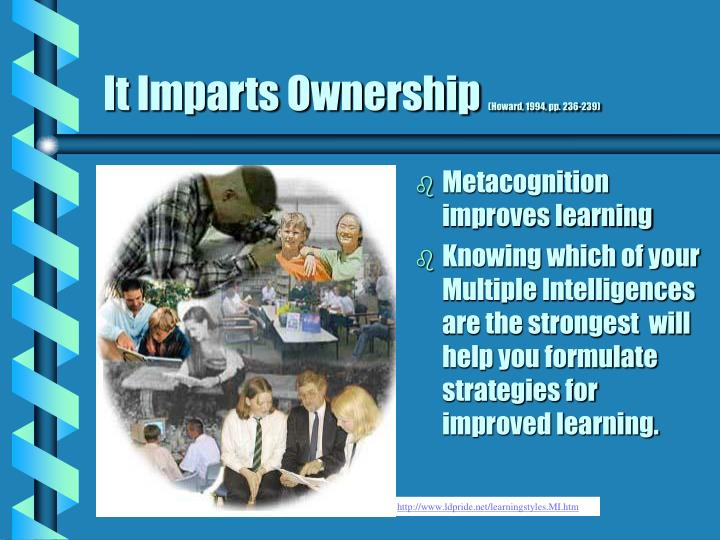 It Imparts Ownership