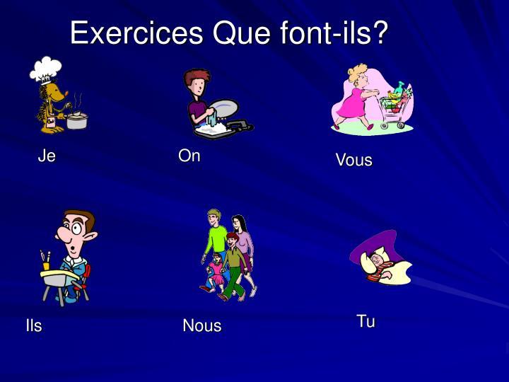 Exercices Que font-ils?