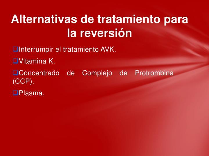 Alternativas de tratamiento para la reversión