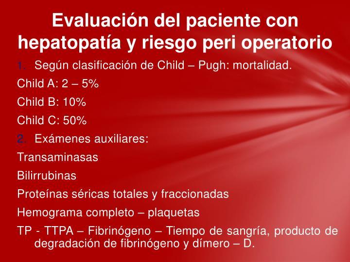 Evaluación del paciente con hepatopatía y riesgo peri operatorio