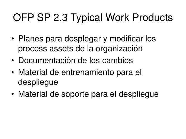 OFP SP 2.3 Typical Work Products