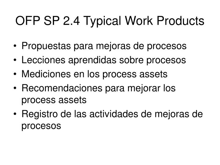 OFP SP 2.4 Typical Work Products