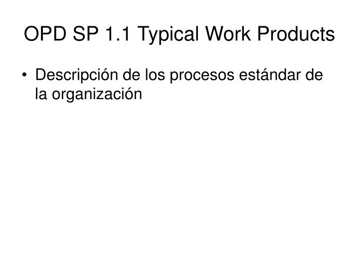 OPD SP 1.1 Typical Work Products