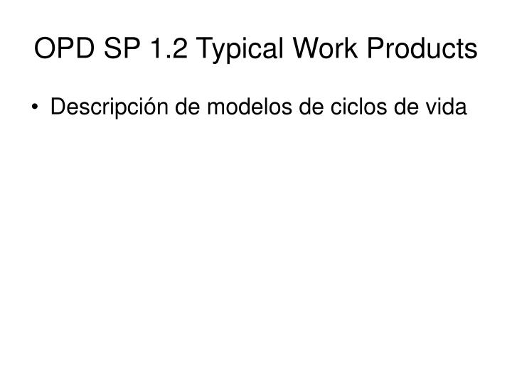 OPD SP 1.2 Typical Work Products